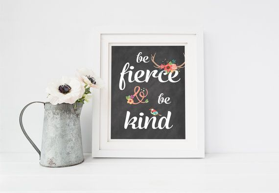 Be Fierce & Be Kind Inspirational Quote Printable 8x10 Wall Art Typography Print Motivation Quote Print Chalkboard background Fierce quotes