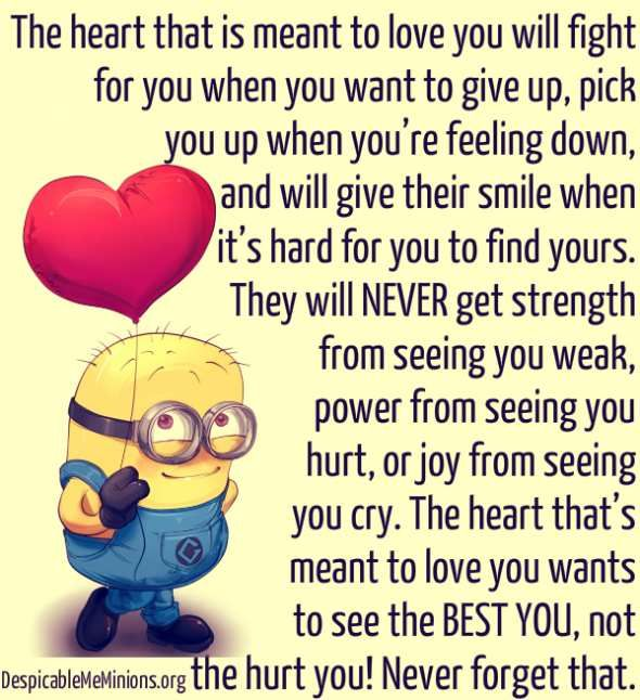Minion Quotes The Heart That Is Meant To Love You .Beautiful Quote And So  Very True Thank You So Much It Sure Does Mean A Lot To Have Such A Great  Friend ...