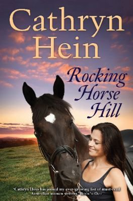 Rocking Horse Hill / Cathryn Hein - click here to reserve a copy from Prospect Library