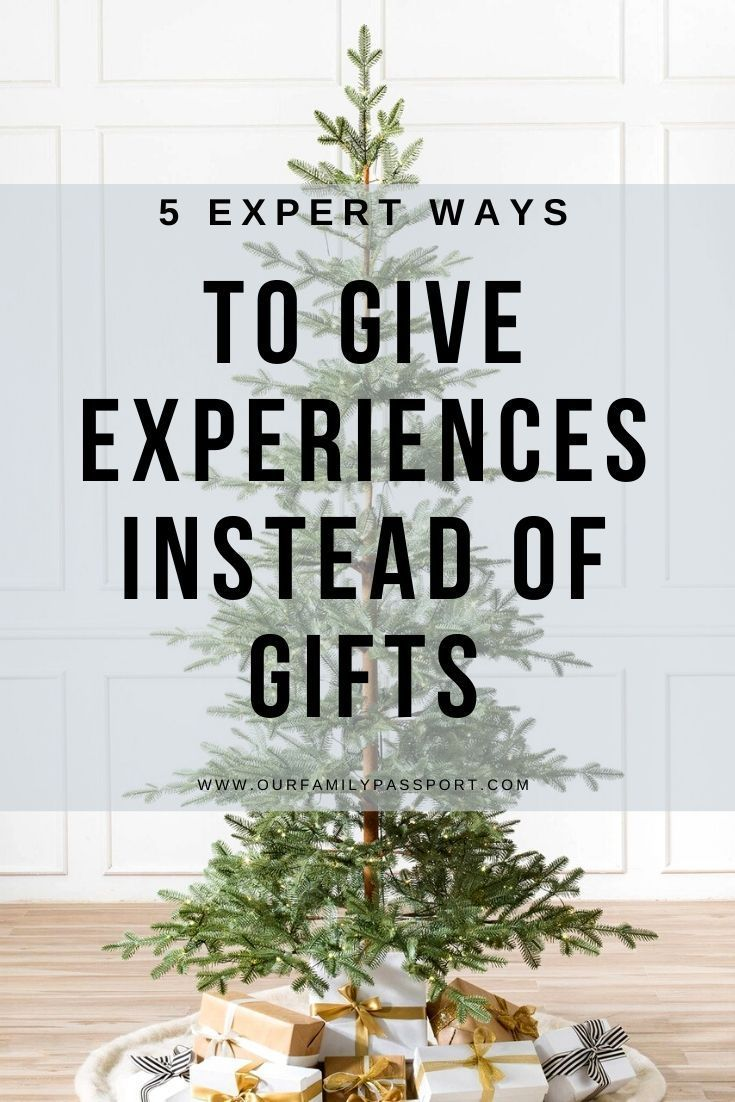 How To Give Experiences Instead Of Gifts And Still Have The Best Christmas Our Family Passport Best Travel Gifts Gift Guide Travel Experience Gifts