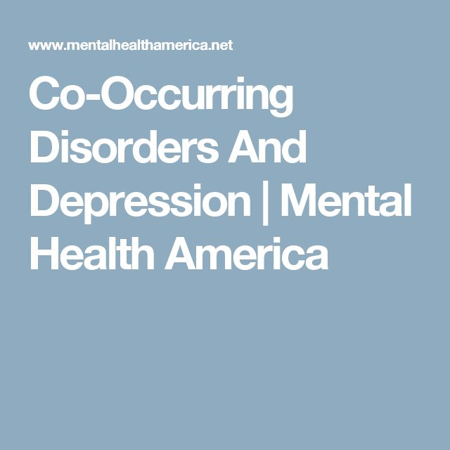 Co-Occurring Disorders And Depression | Mental Health America