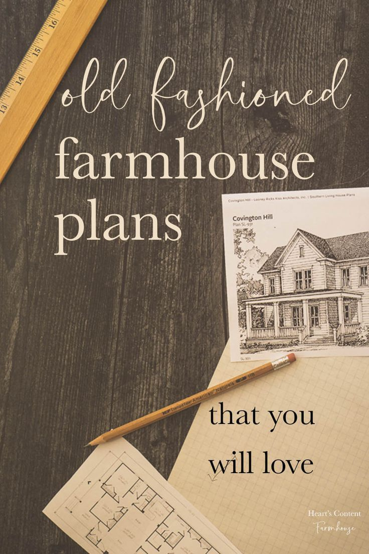 7 Old Fashioned Farmhouse Plans Farmhouse Plans Farmhouse Style Lighting French Country Style Decorating
