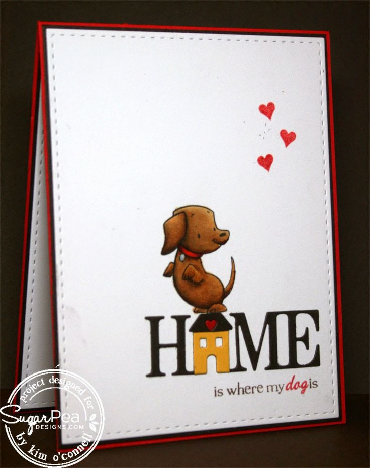 SugarPea Designs Hot DiggityDog, Sweet Sentiments - Home, and SugarCuts - Home Sweet Home by Kim O'Connell