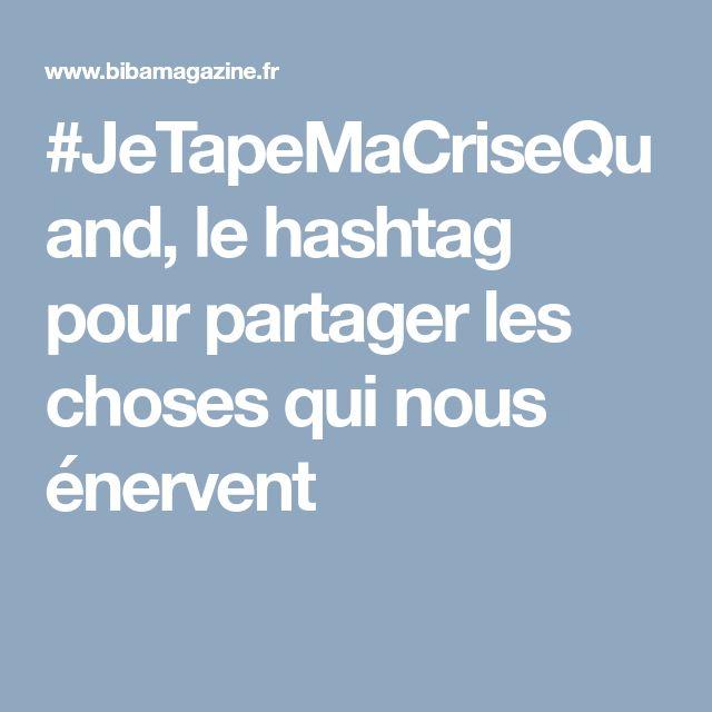 #JeTapeMaCriseQuand, le hashtag pour partager les choses qui nous énervent