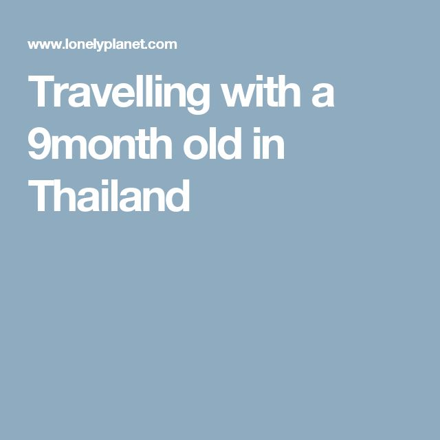 Travelling with a 9month old in Thailand