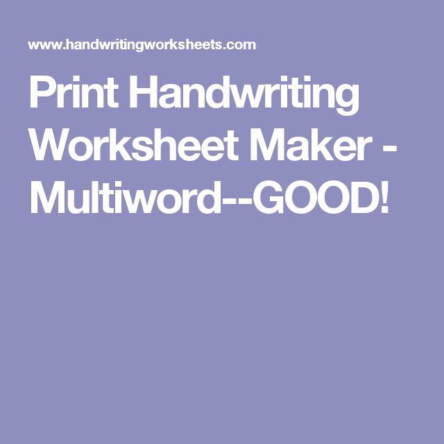 Print Handwriting Worksheet Maker - Multiword--GOOD!