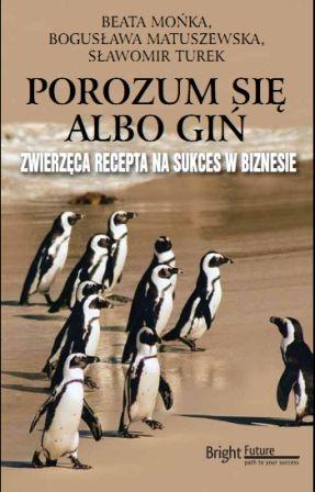 """Okładka książki """"Porozum się albo giń"""" trzecia książka z serii """"Zwierzęca recepta  sukces w biznesie"""""""