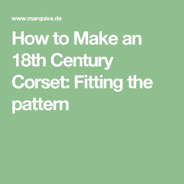 How to Make an 18th Century Corset: Fitting the pattern