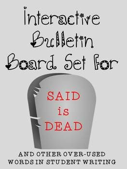 Said is Dead and other over-used words in student writing! I think these are so necessary for students because they need to know how to make their writing colorful.
