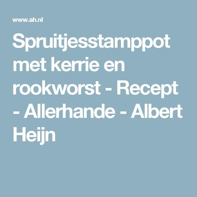 Spruitjesstamppot met kerrie en rookworst - Recept - Allerhande - Albert Heijn