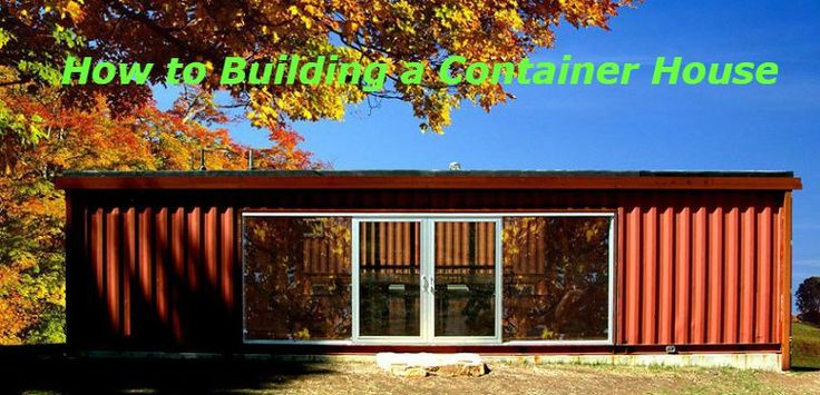 How to Building a Container House