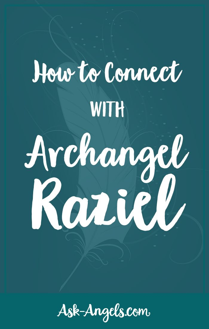 How to Connect with Archangel Raziel