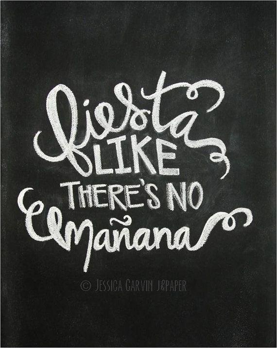 Chalkboard Print - Digital File 8x10 - Fiesta Like Theres No Mañana on Etsy, $10.00