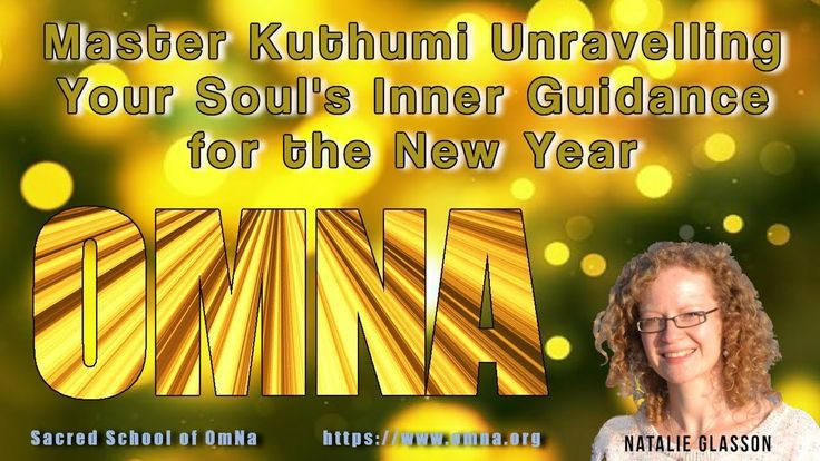 Channeled Meditation - Unravelling Your Souls Inner Guidance for the New Year from Master Kuthumi