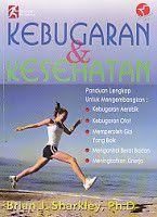 KEBUGARAN & KESEHATAN, Brian J. Sharkley