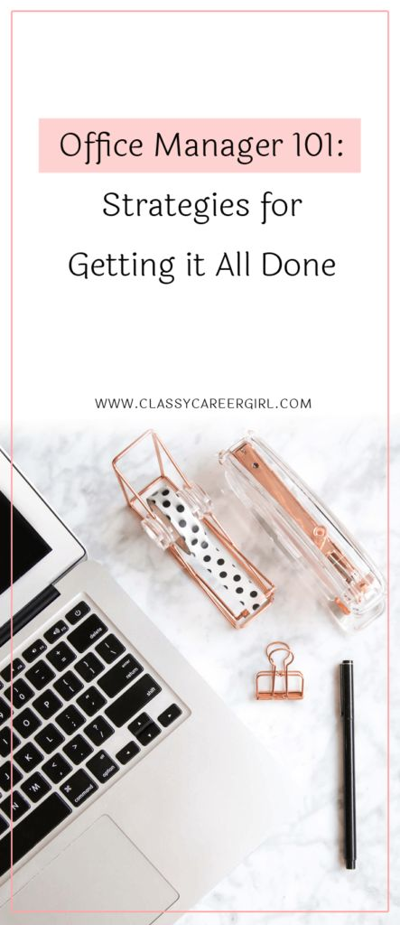 Office Manager 101 - Strategies for Getting it All Done  Read more: http://www.classycareergirl.com/2017/12/office-manager-strategies/