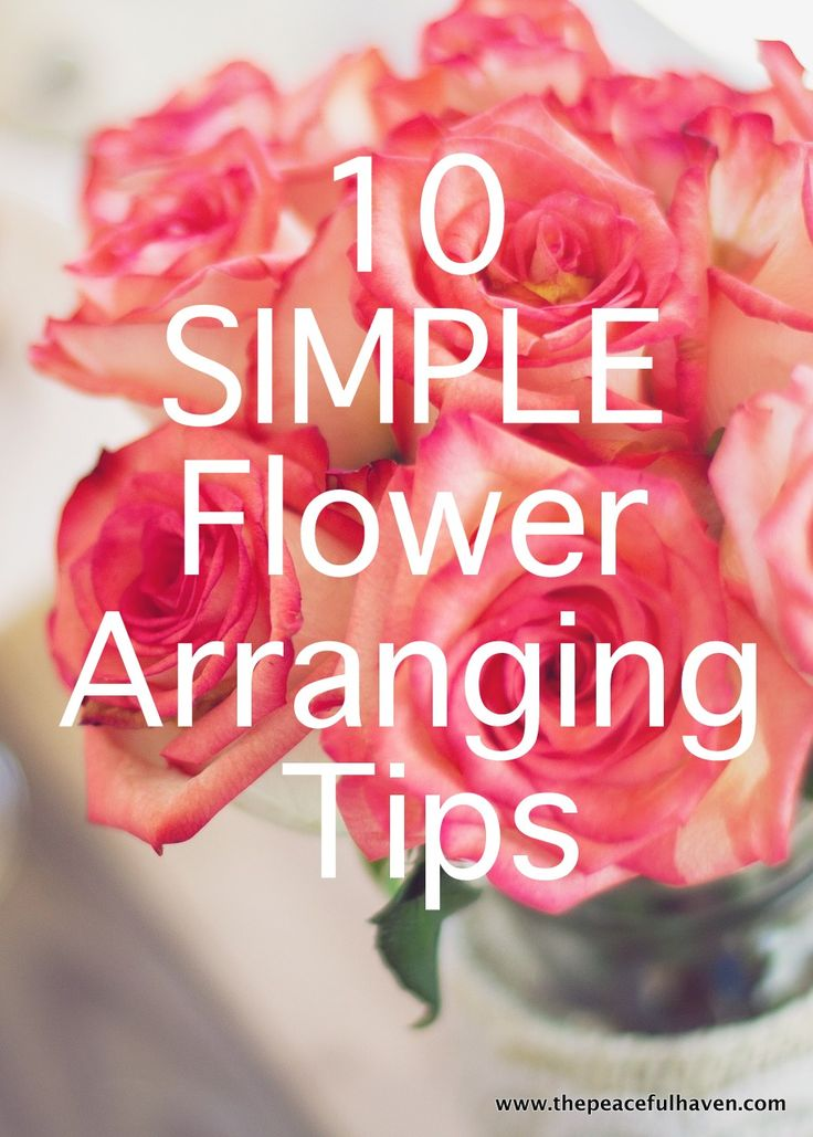 Simple and EASY flower arranging tips that anyone can do!