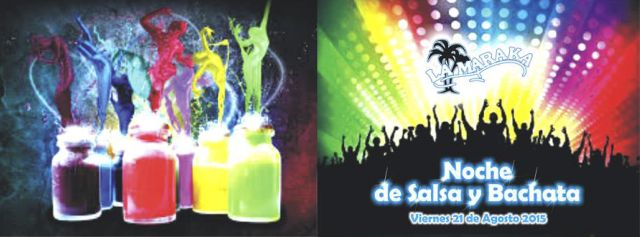 Noche de Salsa y Bachata | 21 de Agosto | Viernes 21 de Agosto 21:00 hrs | Salón La Maraka | Dj Juanjo | Dj Tackechy | Dj Mayin | 3 horas de música en vivo | 3 Orquestas | Bachata Room