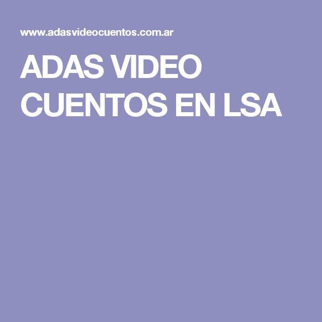 ADAS VIDEO CUENTOS EN LSA