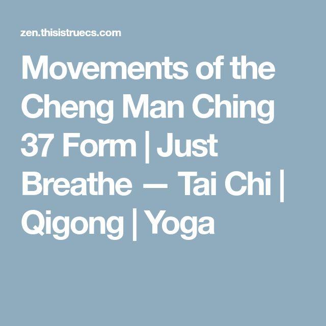 Movements of the Cheng Man Ching 37 Form   Just Breathe — Tai Chi   Qigong   Yoga