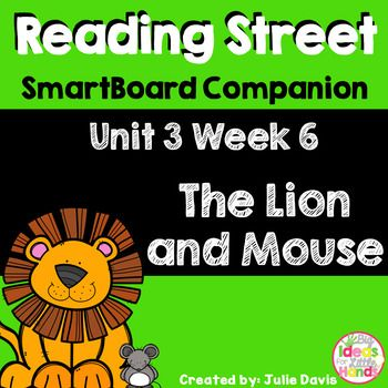 This is a SmartBoard activity to accompany Reading Street Unit 3 The Lion and the Mouse. This is a 5 day lesson with multiple activities for each day that include sight words, grammar activities, letter O, blending sounds and words, journal activities, games, videos and much more. This lesson also includes learning about friendships and how feelings can change over time. There is also lessons on sentences, meaningful word groups and main idea. This follows the lesson exactly.