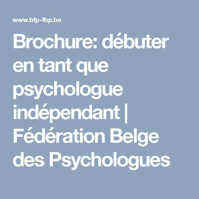 Brochure: débuter en tant que psychologue indépendant | Fédération Belge des Psychologues