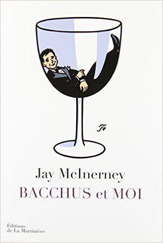 Amazon.fr - Bacchus et moi - Jay McInerney, Sophie Brissaud - Livres
