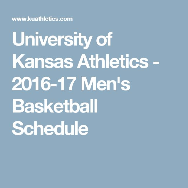 University of Kansas Athletics - 2016-17 Men's Basketball Schedule