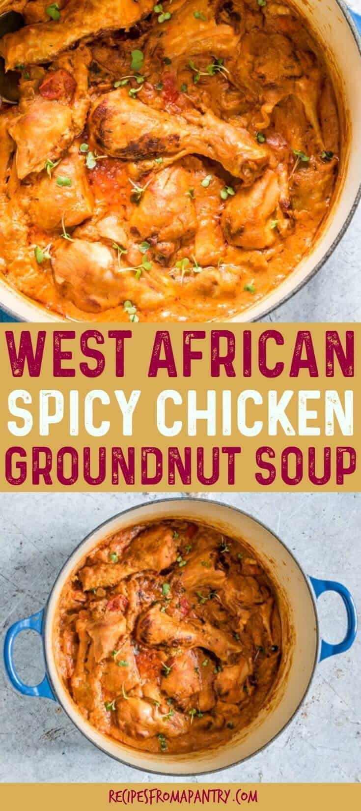 West African Spicy Chicken Groundnut Soup is thick, fragrant and comforting soup (stew). It's easy to make, flavourful, and is ready in just about 1 hr. - Recipes from a Pantry - #groundnutsoup #soup #westafrican #africanpeanutstew #africanpeanutsoup #granat stew, #groundnut stew, #SenegaleseMaafe #maafe #africanchickenstew  via @recipespantry