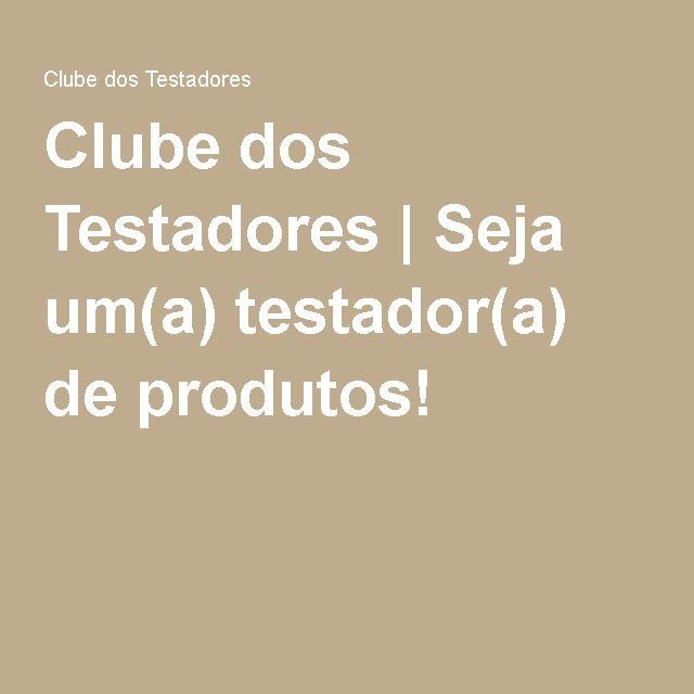 Clube dos Testadores | Seja um(a) testador(a) de produtos!