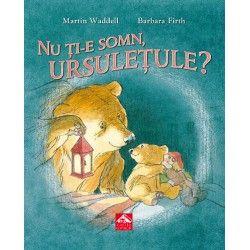 Nu ți-e somn, ursulețule? - de Martin Waddell, cu ilustrații de Barbara Firth