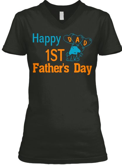 Happy First Father's Day Black T-Shirt Front #memes #humor #funnyshit #fathers #...