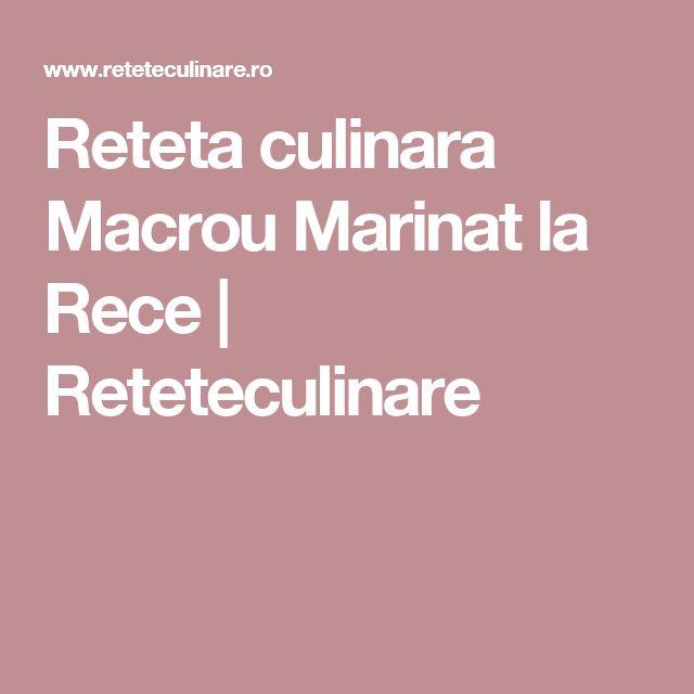Reteta culinara Macrou Marinat la Rece | Reteteculinare