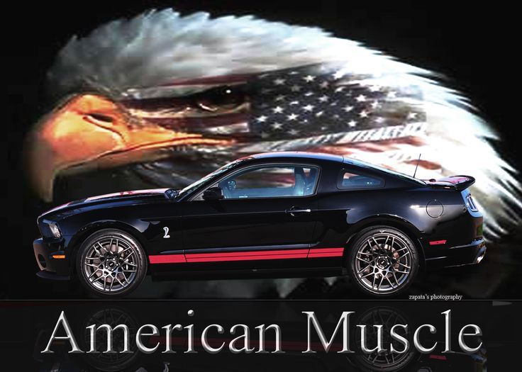 Best American Made American Muscle Images On Pinterest Ford
