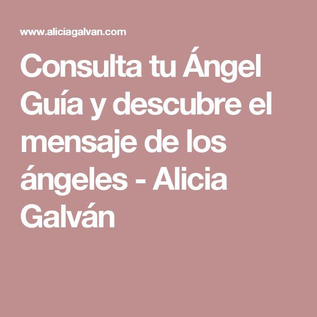 Consulta tu Ángel Guía y descubre el mensaje de los ángeles - Alicia Galván