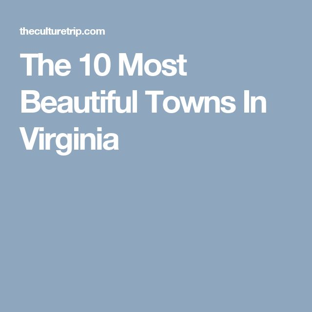 The 10 Most Beautiful Towns In Virginia