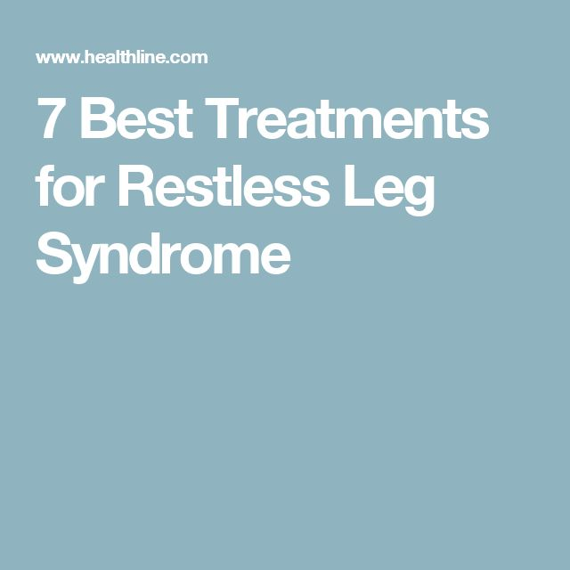 7 Best Treatments for Restless Leg Syndrome