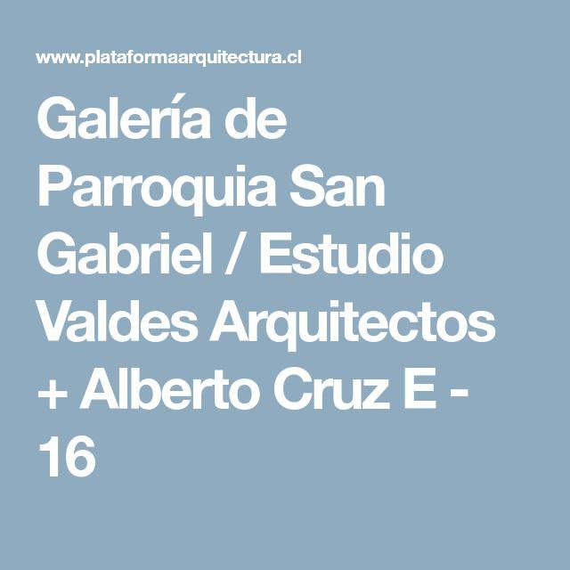 Galería de Parroquia San Gabriel / Estudio Valdes Arquitectos + Alberto Cruz E - 16