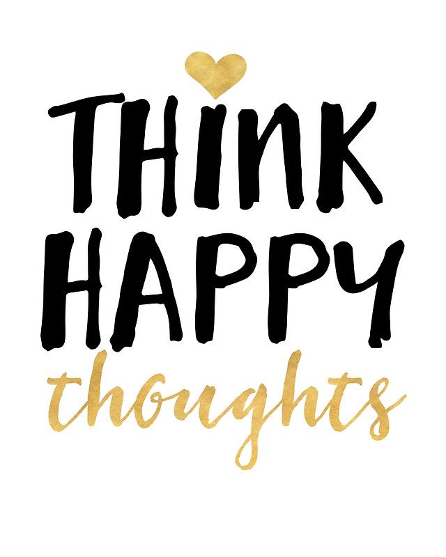 THINK HAPPY THOUGHTS life quote -  Happiness starts in the mind. As long as you think happy thoughts you will attract a life of no worries. The secret of thoughts is that they manifest into the reality.  thoughts happy happiness quote life secret reality bedroom kids children typography hipster