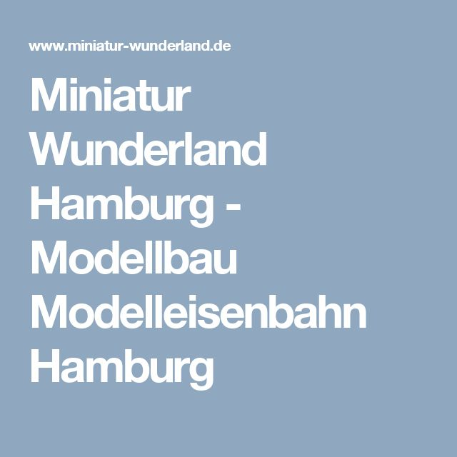 Miniatur Wunderland Hamburg - Modellbau Modelleisenbahn Hamburg