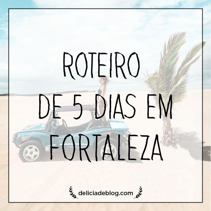 Roteiro de 5 dias em Fortaleza, com dica dos melhores passeios na cidade e arredores. Por Delicia de Blog.