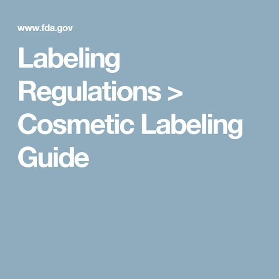 Labeling Regulations > Cosmetic Labeling Guide