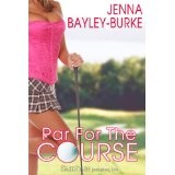 Par for the Course (Kindle Edition)By Jenna Bayley-Burke