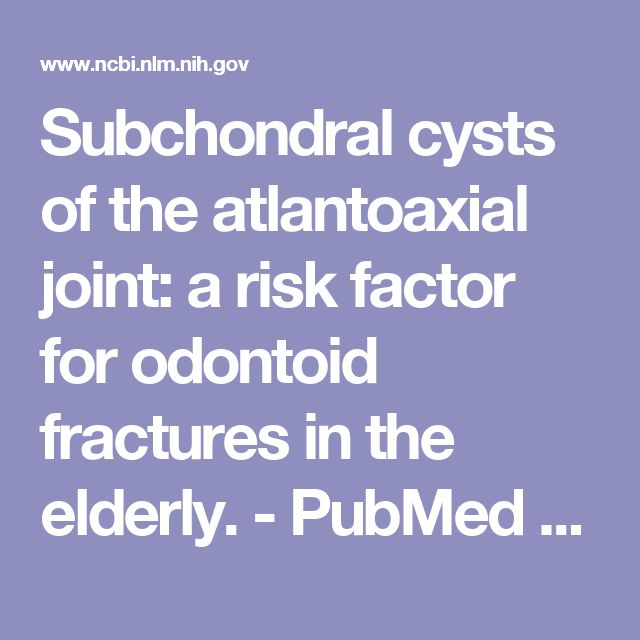 Subchondral cysts of the atlantoaxial joint: a risk factor for odontoid fractures in the elderly. - PubMed - NCBI