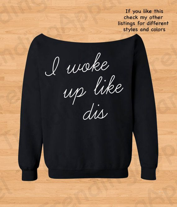I woke up like this Beyonce slouchy off the shoulder oversized sweatshirt sweater: THIS IS COMING HOME WITH ME