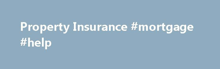 Property Insurance #mortgage #help http://mortgage.remmont.com/property-insurance-mortgage-help/  #property insurance calculator # Home Insurance Our Home insurance includes: Cover against fire and allied perils for Building, fixtures & fitting, and renovation Cover against fire, allied perils and burglary for Home contents, valuable, appliances and jewellery Newly purchased contents up to 10% of the sum insured Cover against loss or damage of household goods in transit within India Our Home…