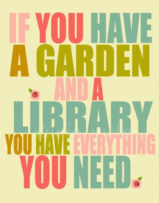 Library  Library  LibraryGardens Signs, Art Prints, Book, So True, Sweets Life, Quotes Art, Gardens Art, Earth Day, Libraries Quotes