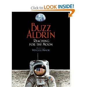 Reaching for the Moon: Buzz Aldrin, Wendell Minor: 9780060554477: Amazon.com: Books