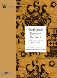 Qualitative Research Methods: A Data Collector's Field Guide - This how-to guide covers the mechanics of data collection for applied qualitative research. It is appropriate for novice and experienced researchers alike. It can be used as both a training tool and a daily reference manual for field team members.