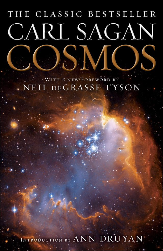 Cosmos by Carl Sagan [favorite quote: The nitrogen in our DNA, the calcium in our teeth, the iron in our blood, the carbon in our apple pies were made in the interior of collapsing stars. We are made of star stuff.]